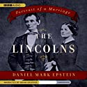 The Lincolns: Portrait of a Marriage (       UNABRIDGED) by Daniel Mark Epstein Narrated by Adam Grupper