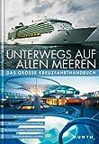 KUNTH Bildband Unterwegs auf allen Meeren. Das grosse Kreuzfahrthandbuch