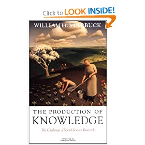 The Production of Knowledge: The Challenge of Social Science Research William H. Starbuck