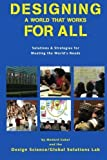 img - for Designing a World that Works For All: Solutions & Strategies for Meeting the World's Needs by Medard Gabel (2012-01-23) book / textbook / text book