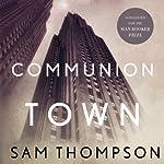 Communion Town: A Novel | Sam Thompson