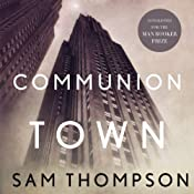 Communion Town: A Novel | [Sam Thompson]