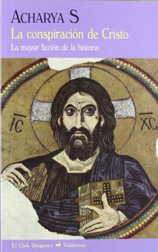 La conspiración de Cristo: La mayor ficción de la historia (El Club Diógenes)