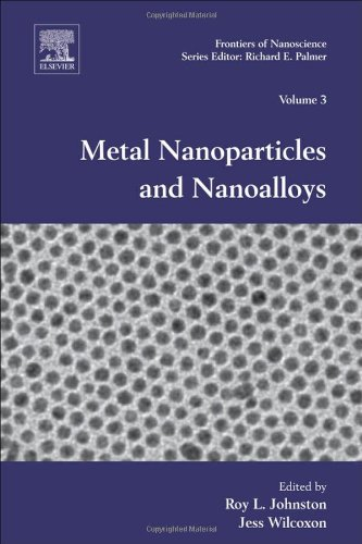 Metal Nanoparticles And Nanoalloys, Volume 3 (Frontiers Of Nanoscience)