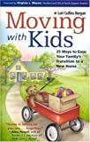 Moving with Kids: 25 Ways to Ease Your Family\'s Transition to a New Home