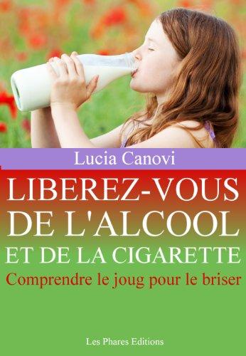 Couverture du livre Libérez-vous de l'alcool et de la cigarette: Comprendre le joug pour le briser (Marre de la vie ? t. 4)