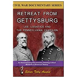 Retreat From Gettysburg: Lee, Logistics & The Pennsylvania Campaign