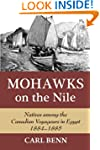 Mohawks on the Nile: Natives Among th...
