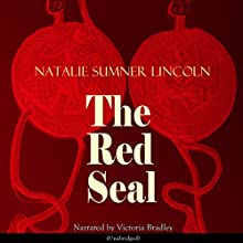 The Red Seal Audiobook by Natalie Sumner Lincoln Narrated by Victoria Bradley