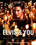 img - for Elvis and You: Your Guide to the Pleasures of Being an Elvis Fan book / textbook / text book