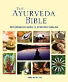 Image of The Ayurveda Bible: The Definitive Guide to Ayurvedic Healing