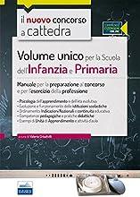 Il nuovo concorso a cattedra. Volume unico per la scuola dell'infanzia e primaria. Manuale per la preparazione al concorso... Con aggiornamento online