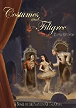 Costumes and Filigree: A Novel of the Phantom of the Opera 