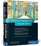 Warehouse Management mit SAP EWM: Prozesse und Customizing der Lagerverwaltung