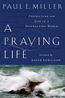 A Praying Life, Connecting with God in a Distracting World