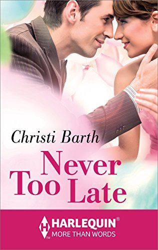 Christi Barth - Never Too Late (Harlequin More Than Words)