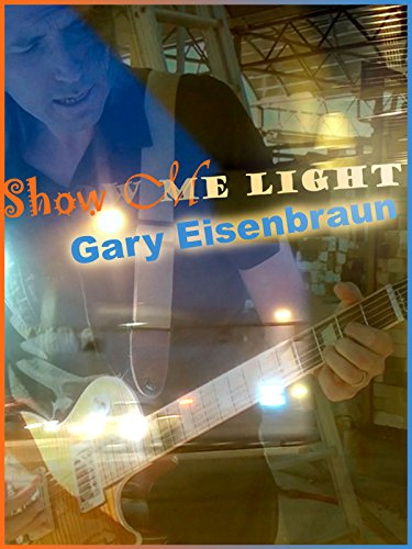 Gary Eisenbraun - Show Me Light