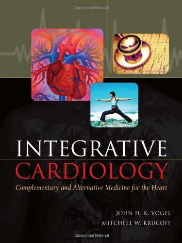 Integrative Cardiology: Complementary and Alternative Medicine for the Heart PDF