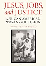 Jesus, Jobs, and Justice: The History of African American Women and Religion