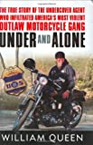 Under and Alone: The True Story of the Undercover Agent Who Infiltrated America