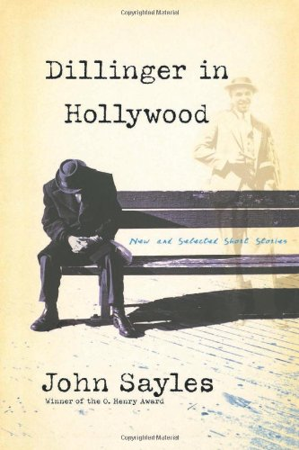 Dillinger in Hollywood: New and Selected Short Stories (Nation Books)