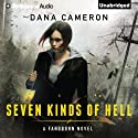 Seven Kinds of Hell: Fangborn, Book 1 (       UNABRIDGED) by Dana Cameron Narrated by Kate Rudd