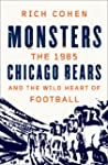 Monsters: The 1985 Chicago Bears and...