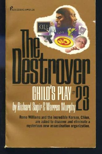 Child's Play (The Destroyer #23), Sapir,Richard/Murphy,Warren