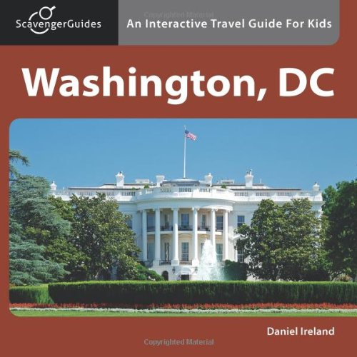 Scavenger Guides Washington, DC: An Interactive Travel Guide For Kids