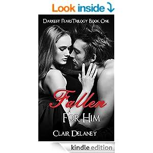 Fallen For Him: A Free Contemporary Romantic Erotic Drama/ Suspense/ Thriller (Darkest Fears Trilogy Book 1)