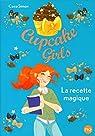 Cupcake Girls, tome 4 : La recette magique par Simon