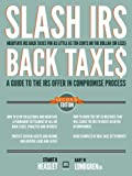img - for Slash IRS Back Taxes - Negotiate IRS Back Taxes for as Little as Ten Cents on the Dollar (or less) book / textbook / text book