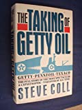 The Taking of Getty Oil: The Full Story of the Most Spectacular - and Catastrophic - Takeover of All Time