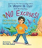 No Excuses!: How What You Say Can Get in Your Way   [NO EXCUSES] [Hardcover]