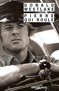 Pierre qui roule par Donald E. Westlake