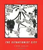 img - for The Situationist City by Sadler Simon (1999-07-02) Paperback book / textbook / text book