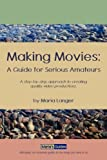 img - for Making Movies: A Guide for Serious Amateurs book / textbook / text book