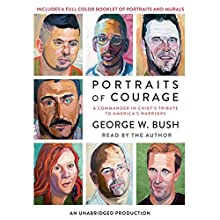 Portraits of Courage: A Commander in Chief's Tribute to America's Warriors | Livre audio Auteur(s) : George W. Bush, Laura Bush - foreword, Peter Pace - foreword Narrateur(s) : George W. Bush