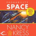 Probability Space: Probability Trilogy, Book 3 (       UNABRIDGED) by Nancy Kress Narrated by Gregory Linington