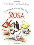 Rosa: Perpetual Motion Machine