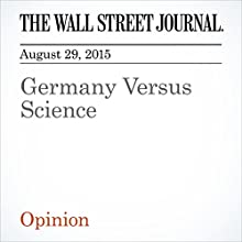 Germany Versus Science (       UNABRIDGED) by  The Wall Street Journal Narrated by Paul Ryden