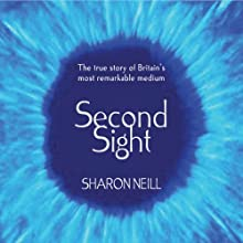 Second Sight: The Inspirational Autobiography of the UK's Only Blind Medium (       ABRIDGED) by Sharon Neill Narrated by Sharon Neill