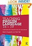 Teaching English Language 16 - 19: A...