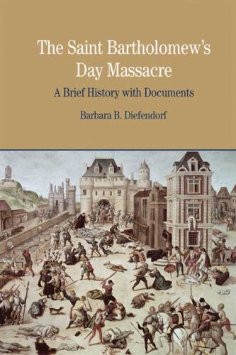 The St. Bartholomew's Day Massacre: A Brief History with...