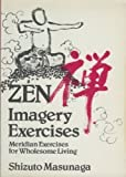 img - for Zen Imagery Exercises: Meridian Exercises for Wholesome Living by Masunaga, Shizuto (1987) Paperback book / textbook / text book