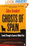 Ghosts of Spain: Travels Through a Co...