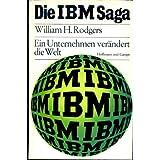 """Die IBM - Saga. Ein Unternehmen ver�ndert die Weltvon """"William Rodgers"""""""