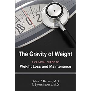 The Gravity of Weight: A Clinical Guide to Weight Loss and Maintenance [Paperback]