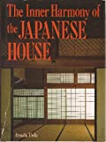 The Inner Harmony of the Japanese House (0870119346) by Ueda, Atsushi