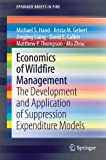 Economics of Wildfire Management: The Development and Application of Suppression Expenditure Models (SpringerBriefs in Fire)